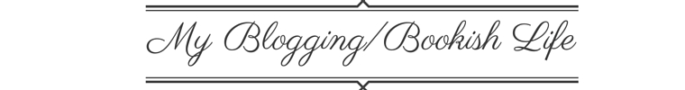 my blogging-bookish life