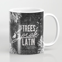 the-trees-speak-latin-mugs