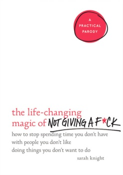 the life-changing magic of not giving a fuck